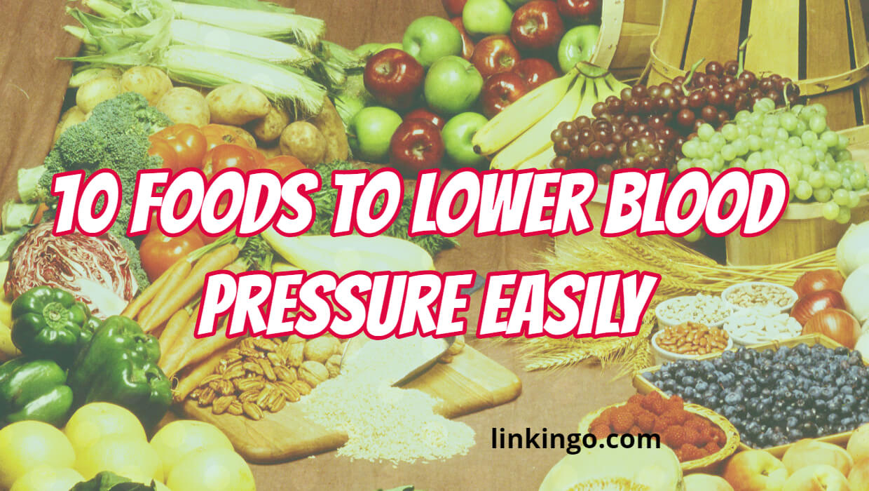 10 best food to lower blood pressure easily