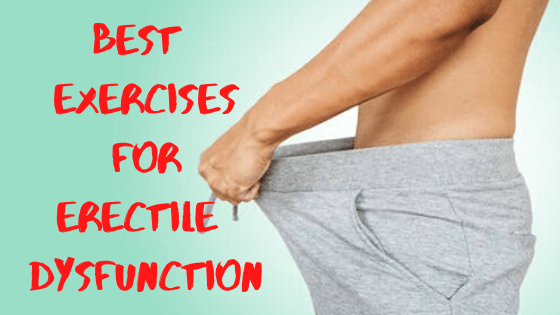 best exercises for erectile dysfunction