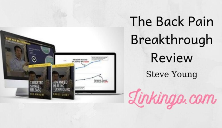 The Back Pain Breakthrough Reviews