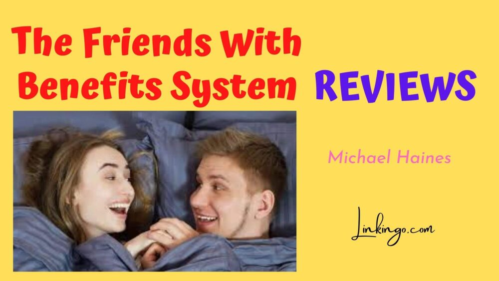 the friends with benefits system reviews