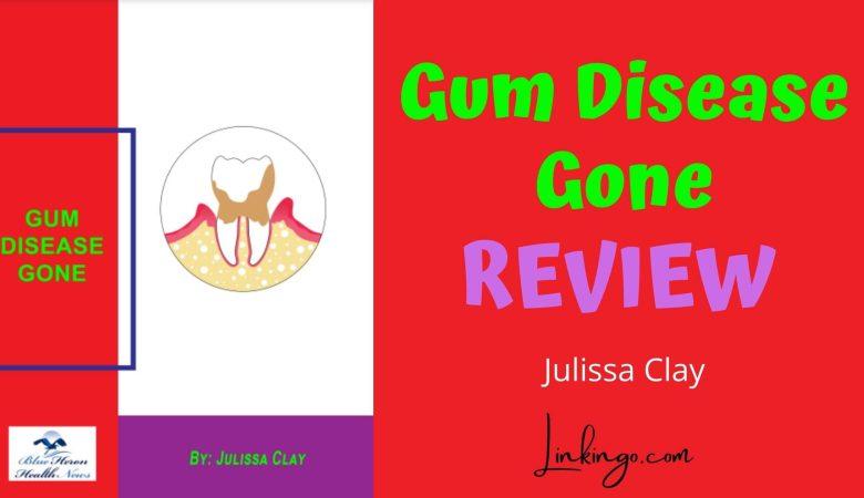 julissa clay gum disease gone reviews