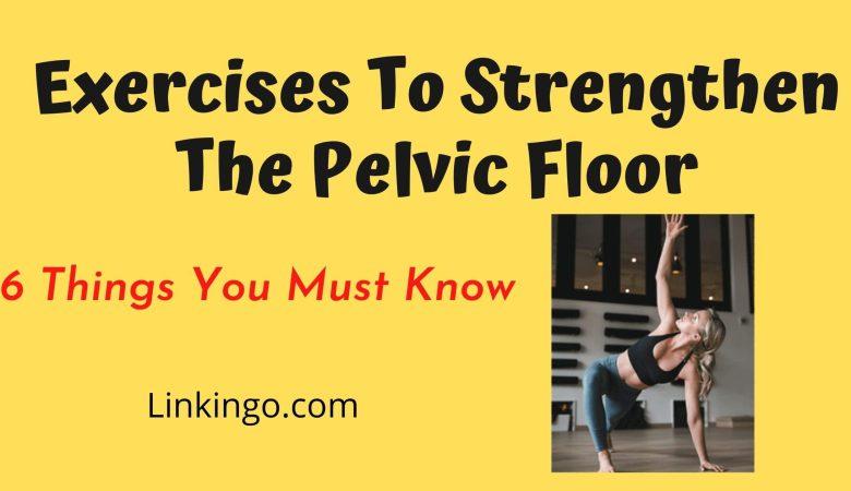 exercises to strengthen the pelvic floor for women
