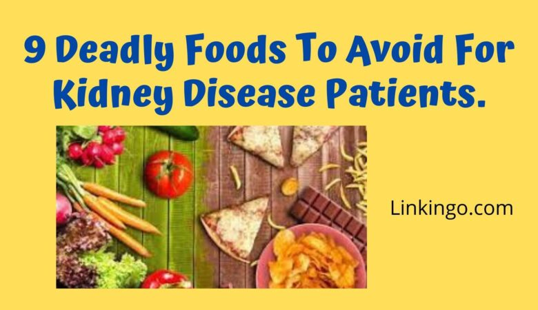 9 foods to avoid for kidney disease patients