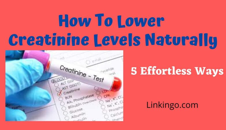 how to lower creatinine levels naturally