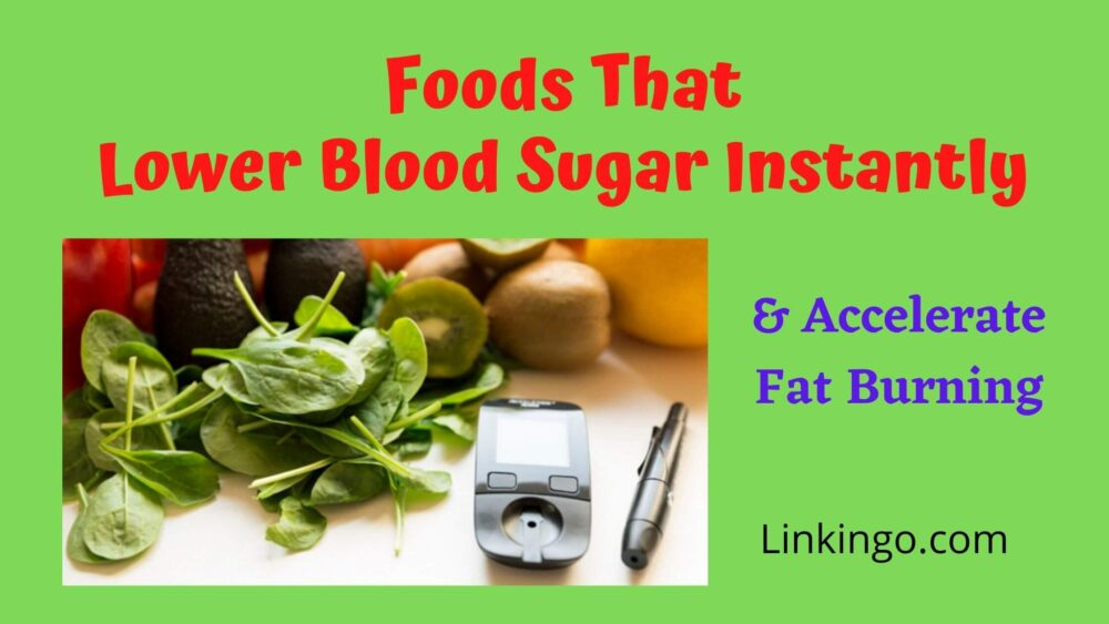 foods that lower blood sugar instantly and accelerate fat burning