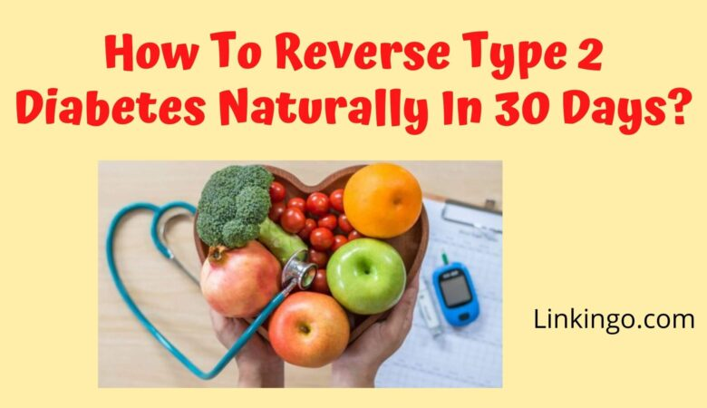 how to reverse diabetes naturally in 30 days