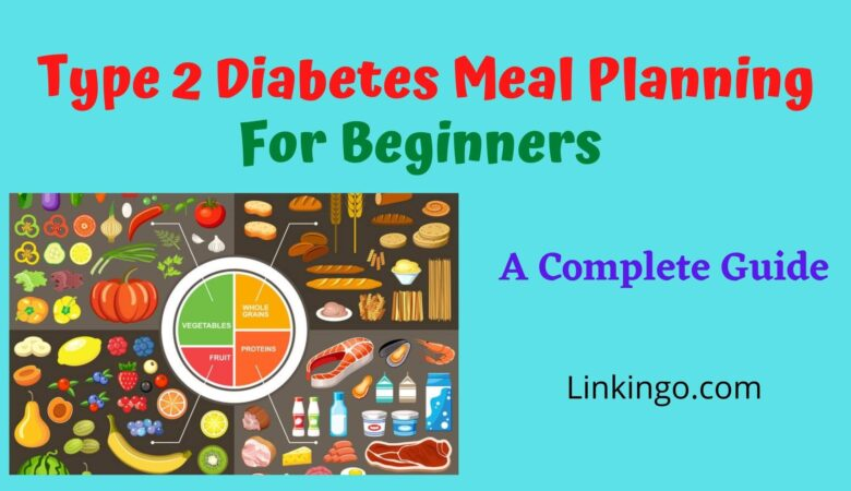 type 2 diabetes meal planning for beginners
